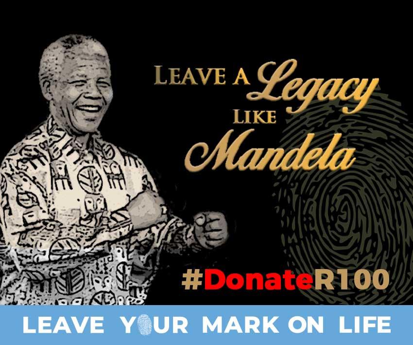 Leave a legacy like Mandela #DonateR100 Leave your mark on life